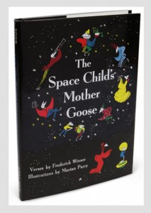 The Space Child's Mother Goose by Frederick Winsor and Marian Parry